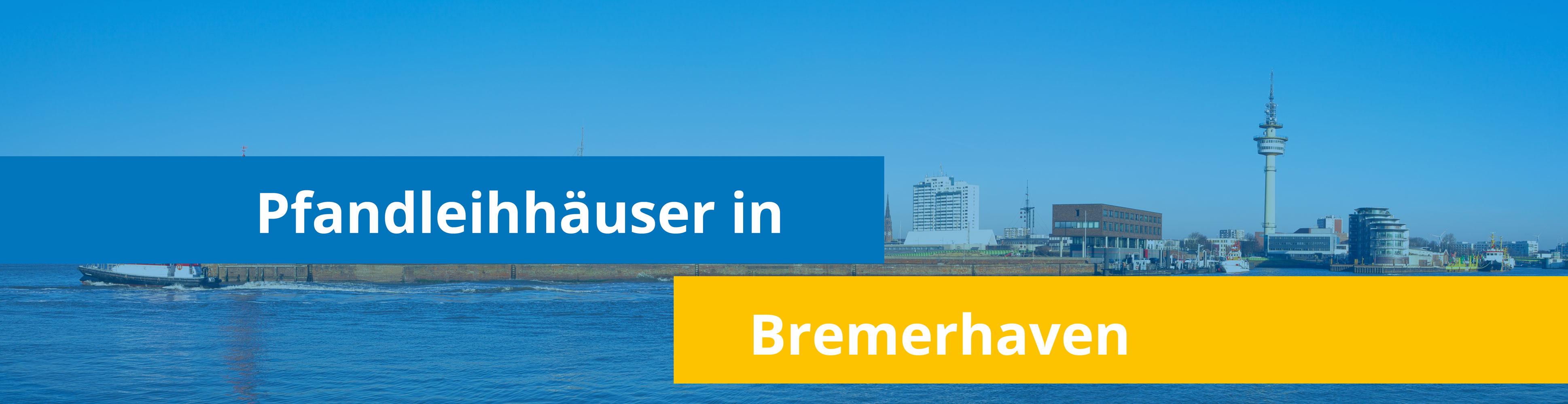 Leihhäuser in Bremerhaven