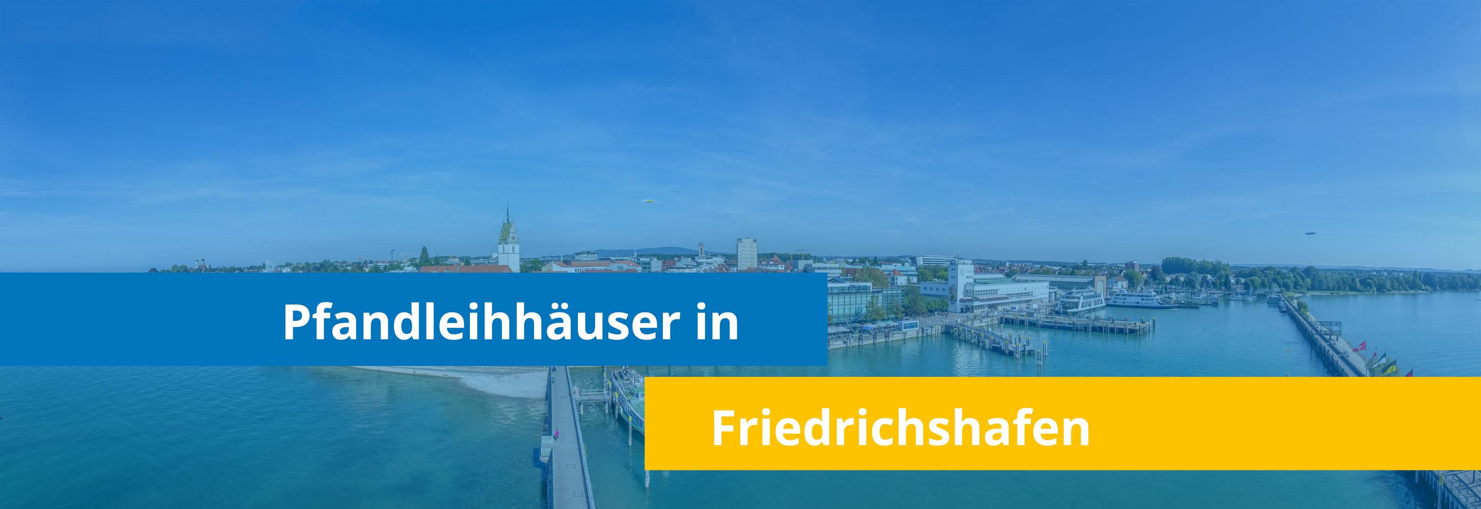 Leihhäuser in Friedrichshafen
