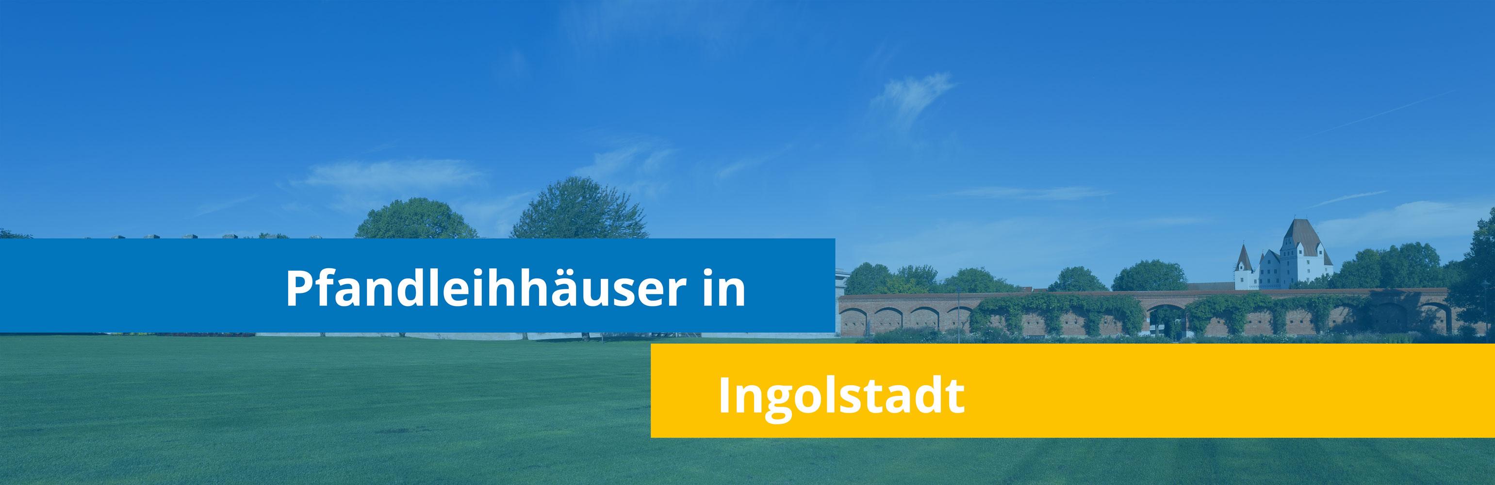 Leihhäuser in Ingoldstadt