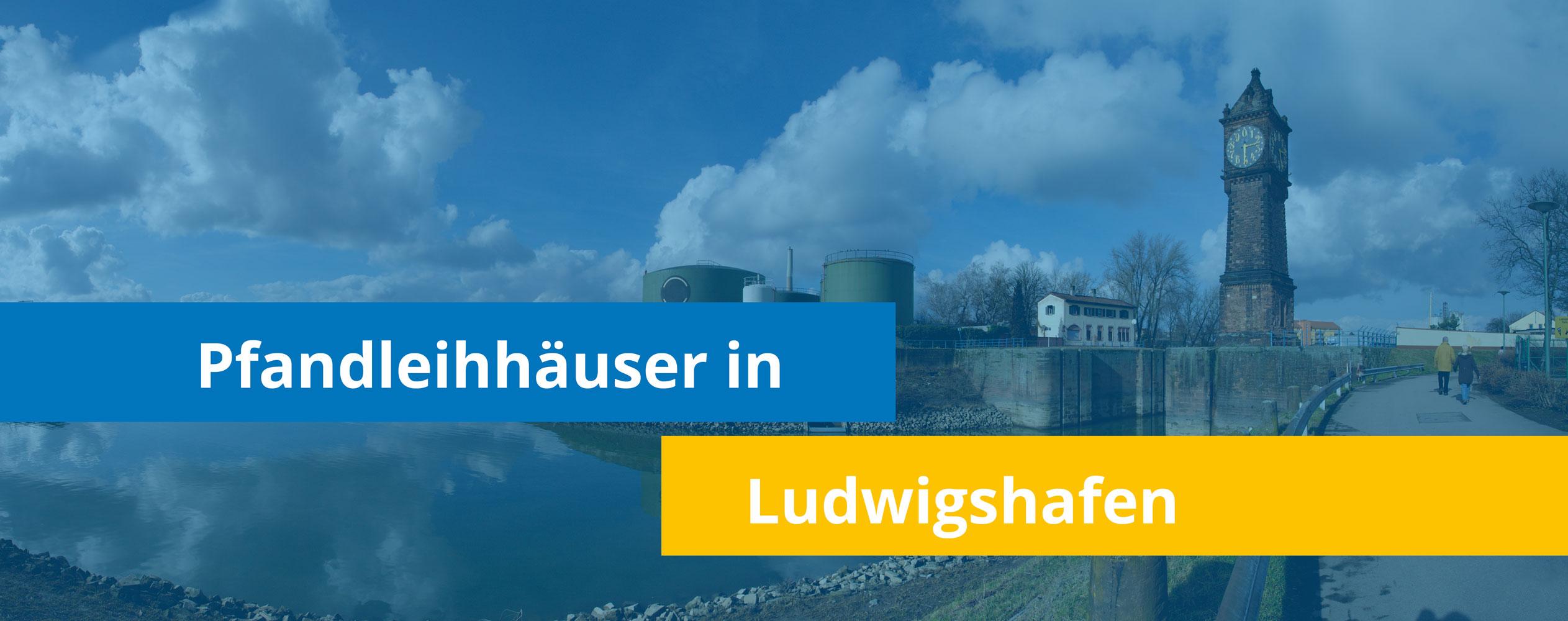 Leihhäuser in Ludwigshafen