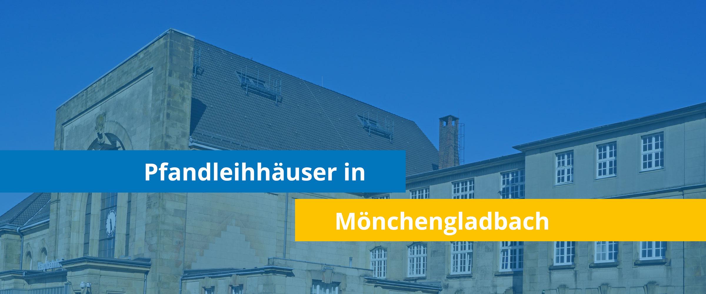 Leihhäuser in Mönchengladbach