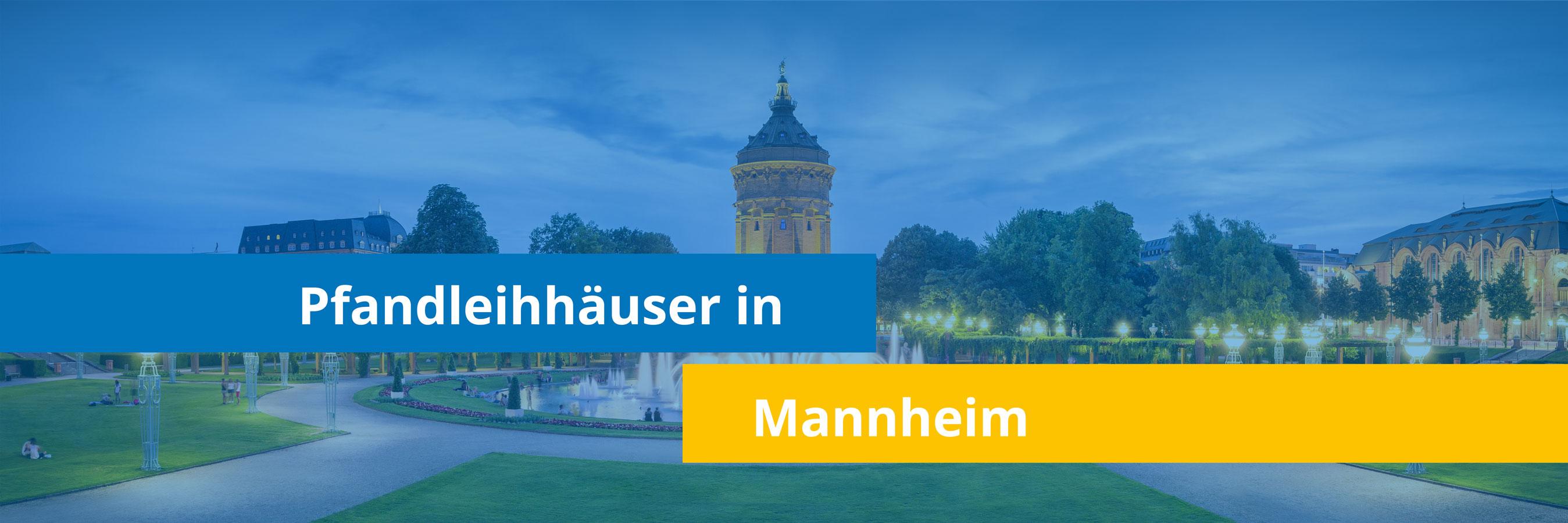 Leihhäuser in Mannheim