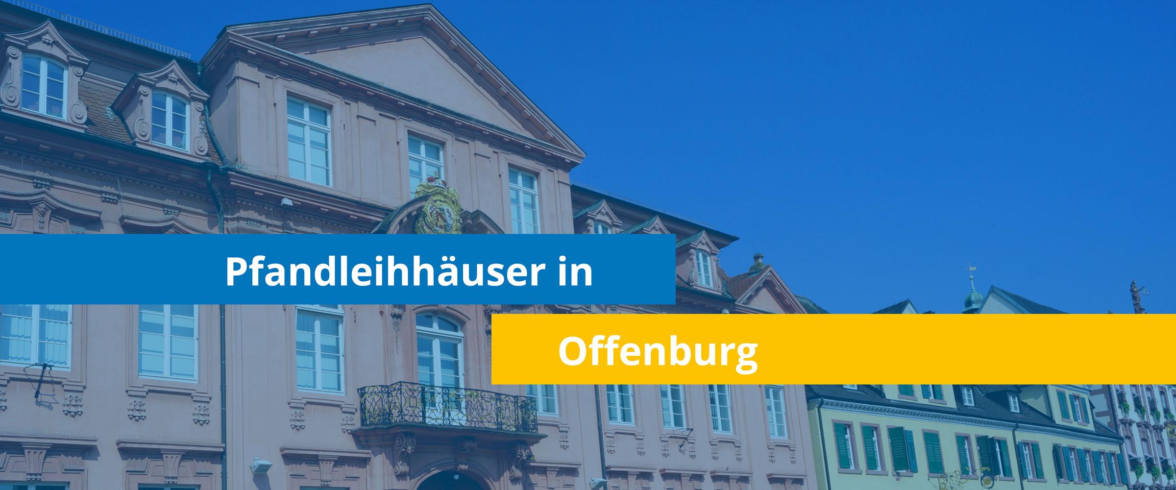 Leihhäuser in Offenburg