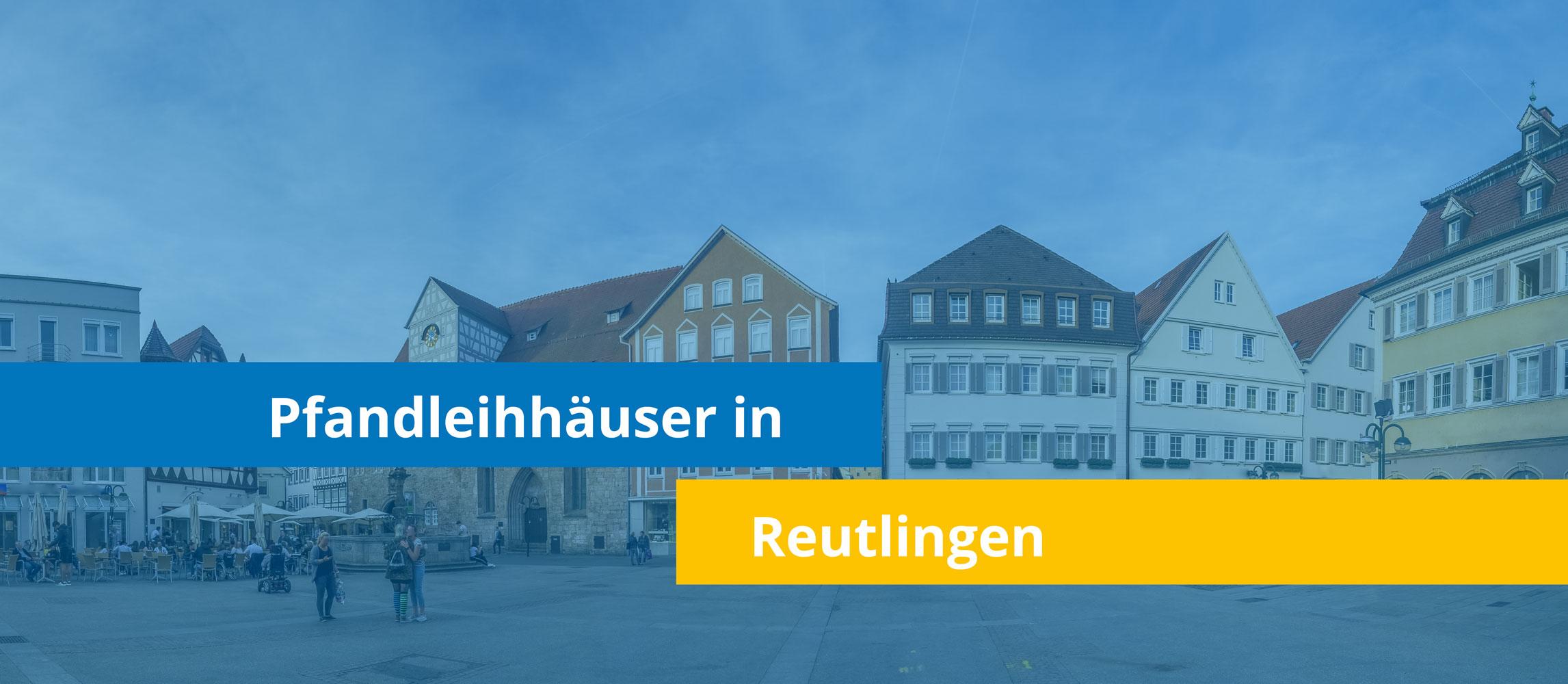 Leihhäuser in Reutlingen