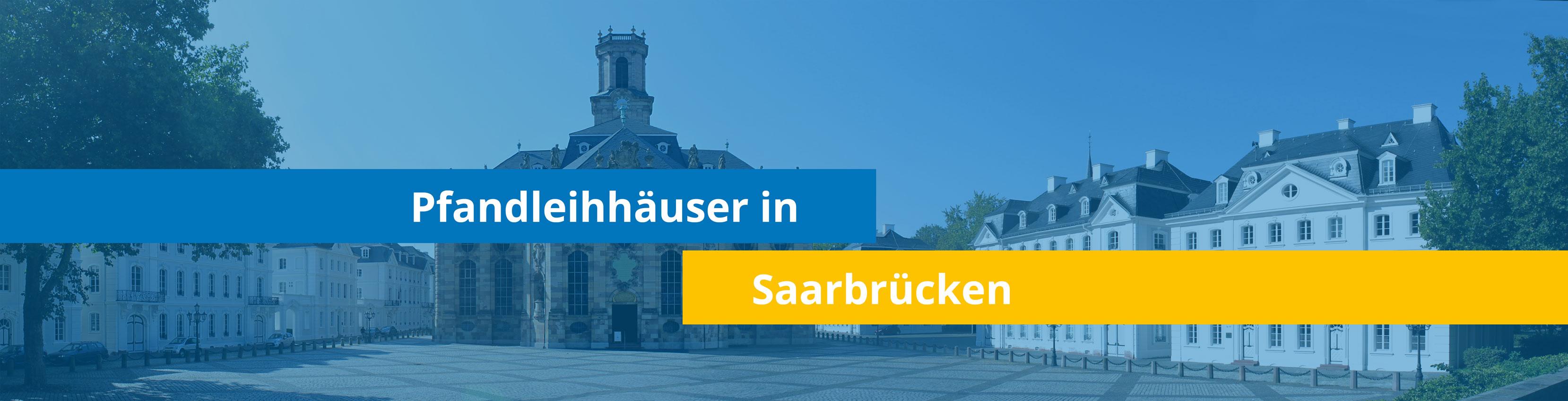 Leihhäuser in Saarbrücken
